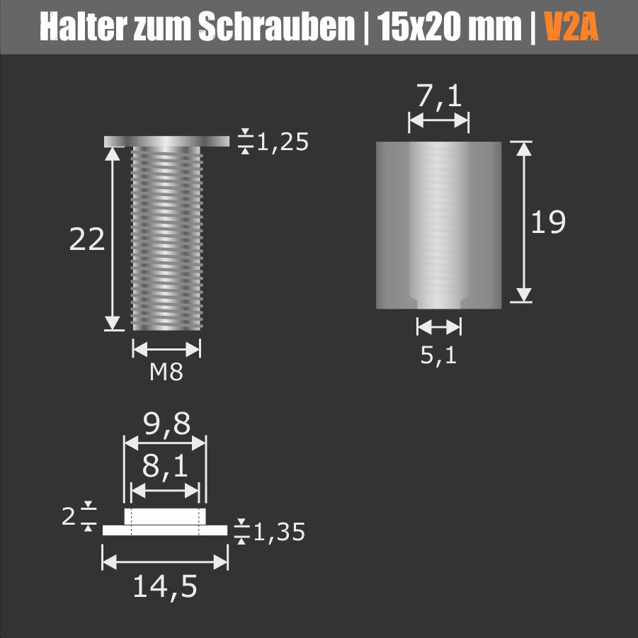 Lieferumfang: Halter zum Schrauben V2A Ø 15 mm WA 20 mm PS: 4-16 mm oder 2 x 2-8 mm