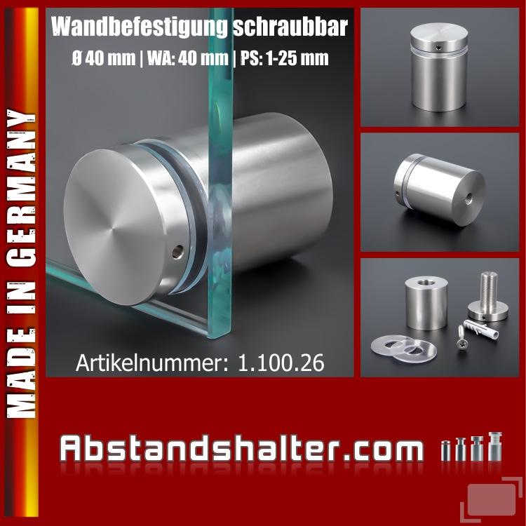 Wandbefestigung schraubbar Edelstahl VA Ø 40 mm WA: 40 mm PS: 1-25 mm