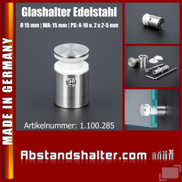Glashalter Edelstahl V2A Ø:15 mm WA:15 mm PS: 4-6 mm oder 2 x 2-3 mm