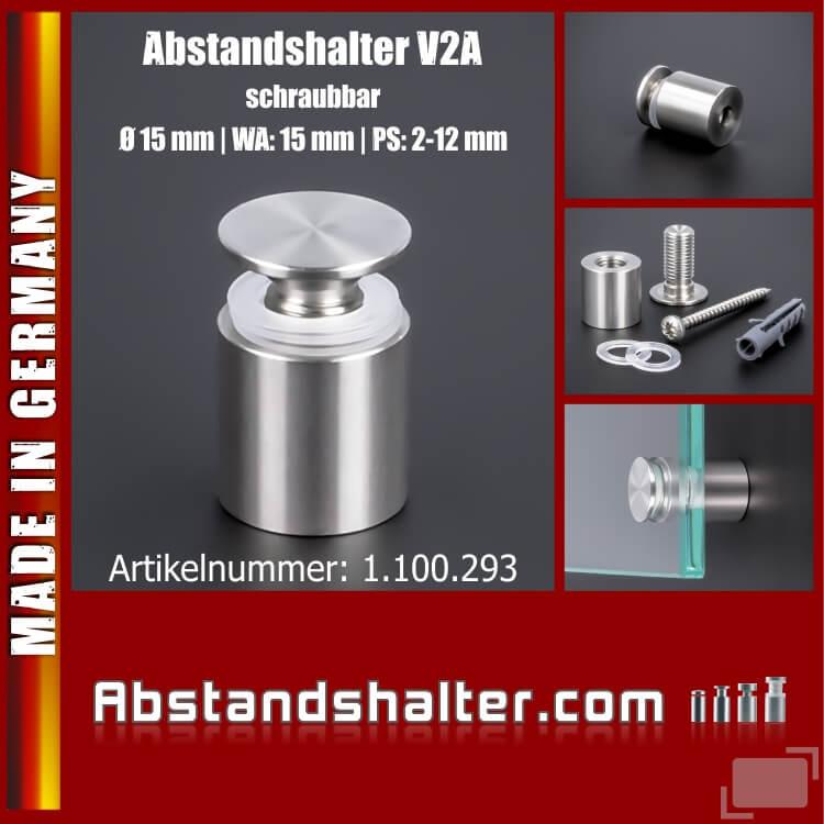 Edelstahl V2A Abstandshalter mit schraubbaren Kopf Ø15 mm WA 15 mm PS: 2-12 mm