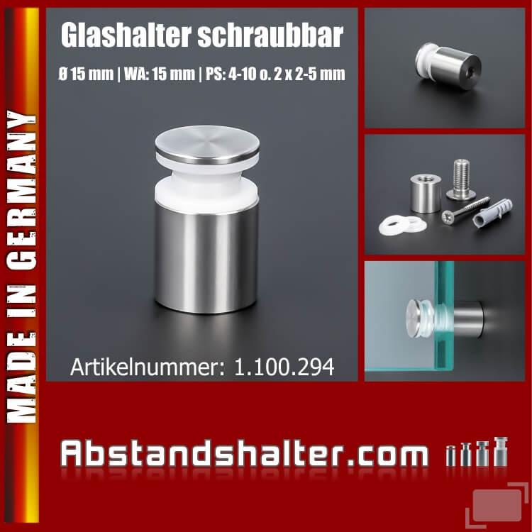 Glashalter schraubbar VA Ø:15 mm WA:15 mm PS: 4-6 mm oder 2 x 2-3 mm