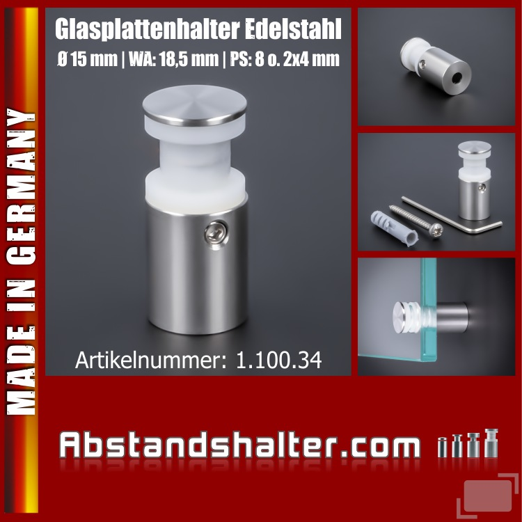 Glasplattenhalter Edelstahl V2A Ø:15 mm WA:18,5 mm PS: 8 mm o. 2x4 mm