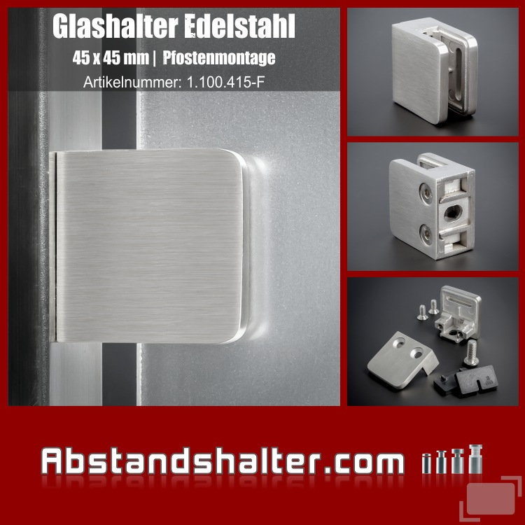 Glas-Klemmhalter Edelstahl 45x45 mm PS: 1,5-10,76 mm eckig flach für Glasplatten | Metall | Dibond | Kunststoff | Holz