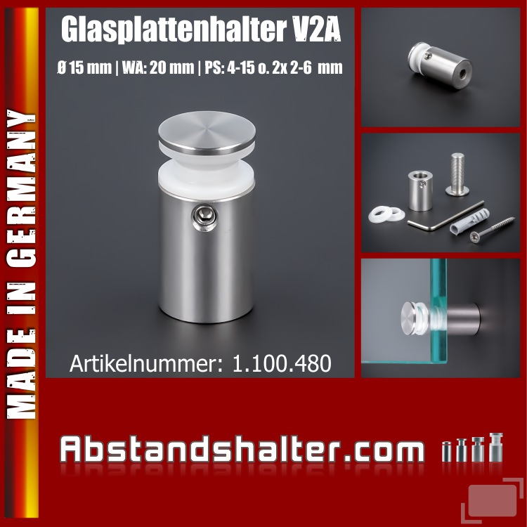 Glasplattenhalter V2A Ø 15 mm WA 20 mm PS: 4-15 mm oder 2 x 2-6 mm