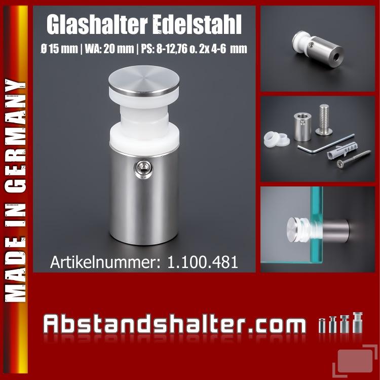 Glashalter Edelstahl V2A Ø 15 mm WA 20 mm PS: 8-12 mm oder 2 x 4-6 mm