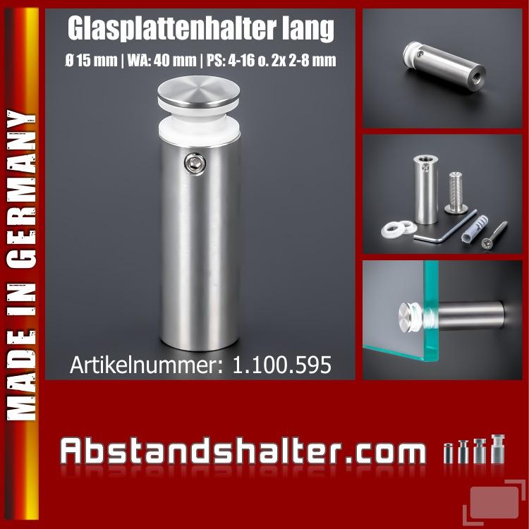 Glasplattenhalter lang Edelstahl Ø15x40 mm PS: 4-16 mm o. 2x 2-8 mm