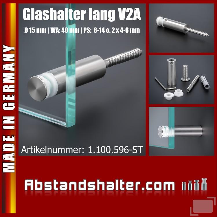 Glashalter Edelstahl Ø15x40mm PS: 8-14mm o. 2x 4-6mm | Stockschraube