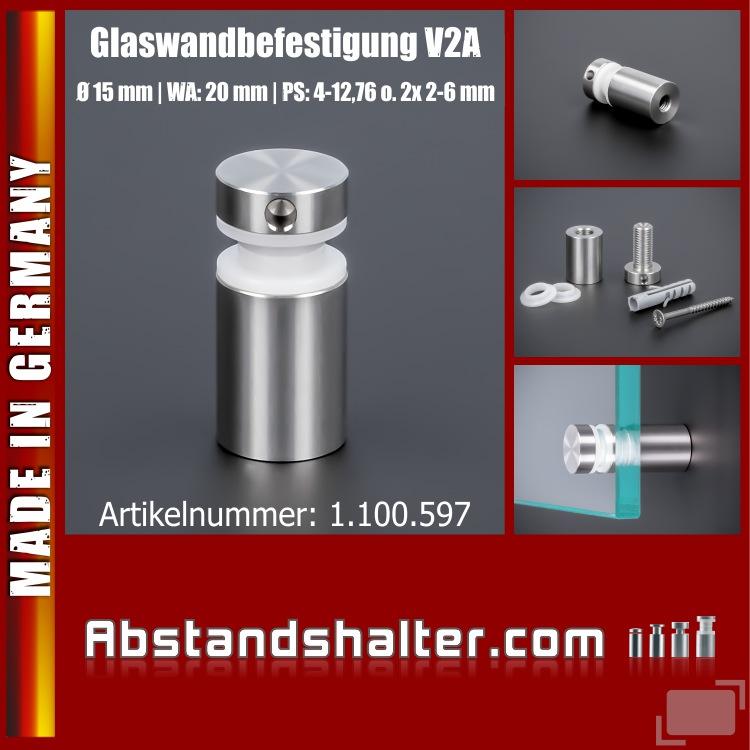 Glaswandbefestigung Edelstahl V2A Ø15x20 mm PS: 4-6 mm o. 2x 2-3 mm