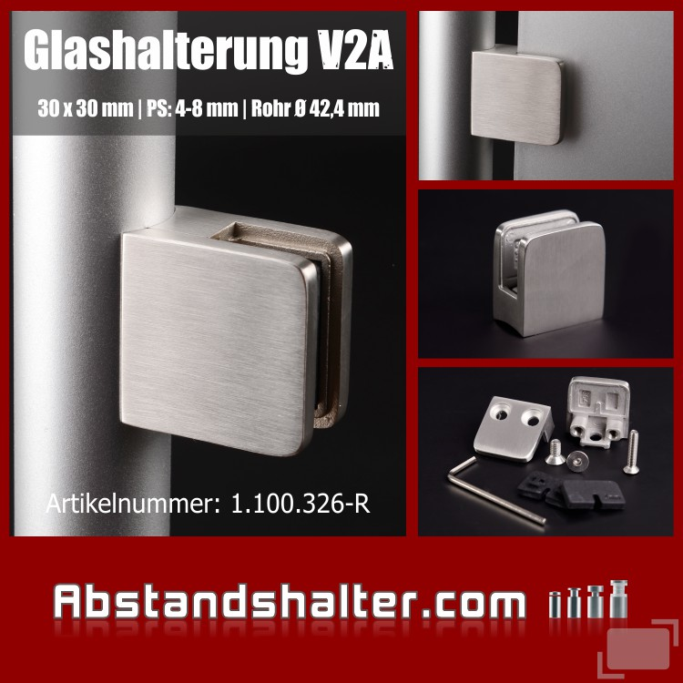 Glashalterungen 30 x 30 mm Edelstahl Rohr 40-45 mm