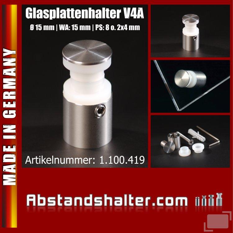 Glasplatten-Halter Edelstahl V4A Ø:15 mm WA:15 mm PS:8 mm oder 2x4 mm